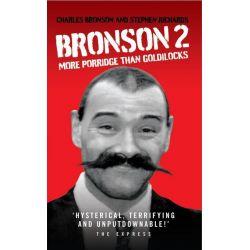 Booktopia eBooks - Bronson 2 - More Porridge Than Goldilocks by Charles Bronson. Download the eBook, 9781782192534.