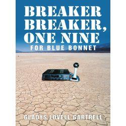 Booktopia eBooks - Breaker Breaker, One Nine for Blue Bonnet by Gladys Lovell Gartrell. Download the eBook, 9781468532524.
