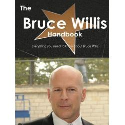 Booktopia eBooks - Bruce Willis Handbook - Everything you need to know about Bruce Willis by Emily Smith. Download the eBook, 9781743335345.