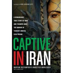 Booktopia eBooks - Captive in Iran, A Remarkable True Story of Hope and Triumph amid the Horror of Tehran's Brutal Evin Prison by Maryam Rostampour. Download the eBook, 9781414382203.