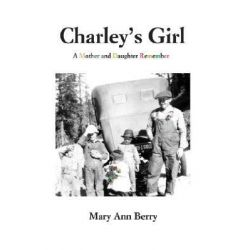 Booktopia eBooks - Charley's Girl by Mary Ann Berry. Download the eBook, 9780595797196.