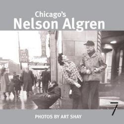 Booktopia eBooks - Chicago's Nelson Algren by Art Shay. Download the eBook, 2370004555065.