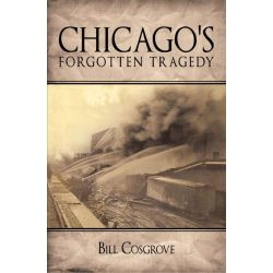 Booktopia eBooks - Chicago's Forgotten Tragedy by Bill Cosgrove. Download the eBook, 9781452079400.