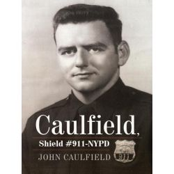 Booktopia eBooks - Caulfield, Shield #911-NYPD by John Caulfield. Download the eBook, 9781469799803.