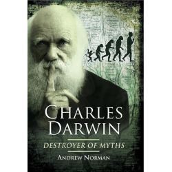 Booktopia eBooks - Charles Darwin, Destroyer of Myths: Destroyer of Myths by Andrew Norman. Download the eBook, 9781473830981.