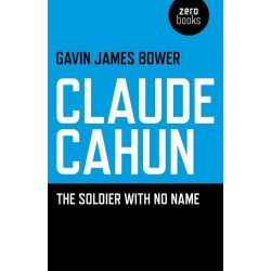 Booktopia eBooks - Claude Cahun, The Soldier with No Name by Gavin James Bower. Download the eBook, 9781780990453.