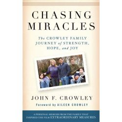 Booktopia eBooks - Chasing Miracles, The Crowley Family Journey of Strength, Hope, and Joy by John Crowley. Download the eBook, 9781557049278.
