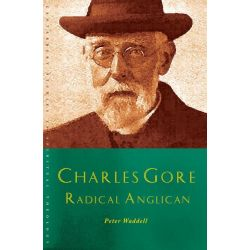 Booktopia eBooks - Charles Gore, Radical Anglican: Charles Gore and his writings by Peter Waddell. Download the eBook, 9781848256569.