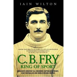 Booktopia eBooks - CB Fry, King Of Sport - England's Greatest All Rounder; Captain of Cricket, Star Footballer and World Record Holder by Iain Wilton. Download the eBook, 9781843586869.