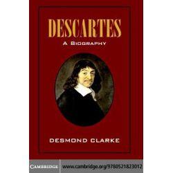 Booktopia eBooks - Descartes, A Biography by Desmond Clarke. Download the eBook, 9780511166488.