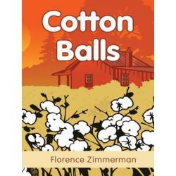 Booktopia eBooks - Cotton Balls by Florence Zimmerman. Download the eBook, 9781466909120.