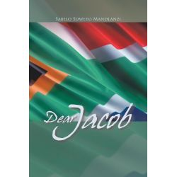 Booktopia eBooks - Dear Jacob by Sabelo Soweto Mandlanzi. Download the eBook, 9781466978683.