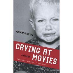 Booktopia eBooks - Crying at Movies, A Memoir by John Manderino. Download the eBook, 9780897337687.