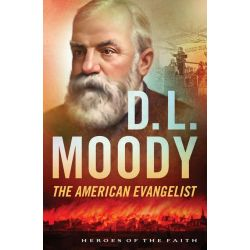 Booktopia eBooks - D. L. Moody, The American Evangelist by Bonnie Harvey. Download the eBook, 9781624164255.