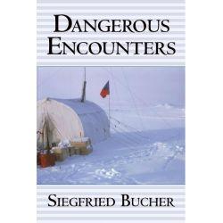 Booktopia eBooks - Dangerous Encounters by Siegfried Bucher. Download the eBook, 9781412241380.