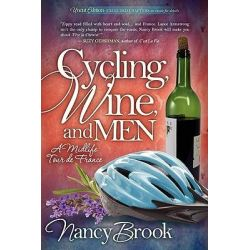 Booktopia eBooks - Cycling, Wine, and Men, A Midlife Tour de France by Nancy Brook. Download the eBook, 9781600378287.