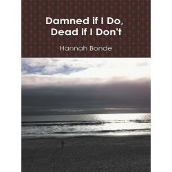 Booktopia eBooks - Damned if I Do, Dead if I Don't by Hannah Bonde. Download the eBook, 9781467037280.