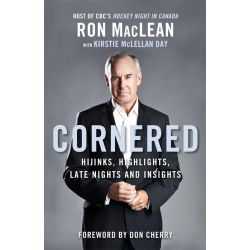 Booktopia eBooks - Cornered, Hijinks, Highlights, Late Nights and Insights by Ron MacLean. Download the eBook, 9781554689965.
