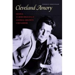 Booktopia eBooks - Cleveland Amory, Media Curmudgeon and Animal Rights Crusader by Marilyn Greenwald. Download the eBook, 9781584658399.