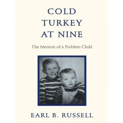 Booktopia eBooks - Cold Turkey at Nine, The Memoir of a Problem Child by Earl B. Russell. Download the eBook, 9781475985849.