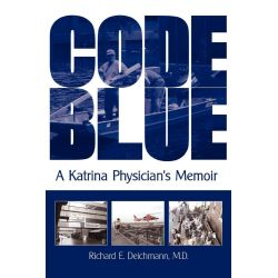 Booktopia eBooks - Code Blue, A Katrina Physician's Memoir by M.D., Richard E. Deichmann. Download the eBook, 9781440110320.
