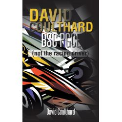 Booktopia eBooks - DAVID COULTHARD BSC PGCE, (not the racing driver) by David Coulthard. Download the eBook, 9781491881675.
