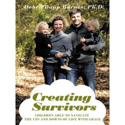 Booktopia eBooks - Creating Survivors, Children Able to Navigate the Ups and Downs of Life with Grace by Debra Barnes. Download the eBook, 9781467066242.