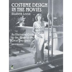 Booktopia eBooks - Costume Design in the Movies, An Illustrated Guide to the Work of 157 Great Designers by Elizabeth Leese. Download the eBook, 9780486134291.