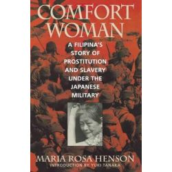 Booktopia eBooks - Comfort Woman, A Filipina's Story of Prostitution and Slavery Under the Japanese Military by Maria Rosa Henson. Download the eBook, 9780742509856.