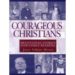 Booktopia eBooks - Courageous Christians, Devotional Stories for Family Reading by Joyce Vollmer Vollmer Brown. Download the eBook, 9781575675947.