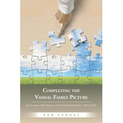Booktopia eBooks - Completing the Vandal Family Picture, An Account of the History of the Vandal Family from 1530 to 2012 by Rob Vandal. Download the eBook, 9781496985095.