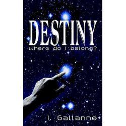 Booktopia eBooks - DESTINY, where do I belong? by I. Gallanne. Download the eBook, 9781410780263.
