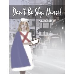 Booktopia eBooks - Don't Be Shy, Nurse! by Kaye Caradoc. Download the eBook, 9781467896412.