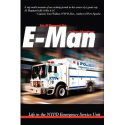 Booktopia eBooks - E-Man, Life in the NYPD Emergency Service Unit by Al Sheppard. Download the eBook, 9781935278276.