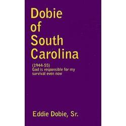 Booktopia eBooks - Dobie of South Carolina by Sr., Eddie Dobie. Download the eBook, 9780759658738.