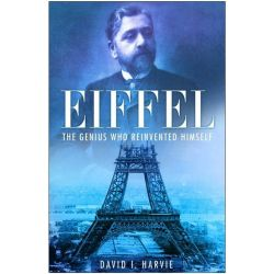 Booktopia eBooks - Eiffel, The Genius Who Reinvented Himself by David I Harvie. Download the eBook, 9780752495057.
