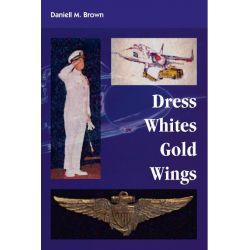 Booktopia eBooks - Dress Whites, Gold Wings by Daniell M. Brown. Download the eBook, 9781412206433.
