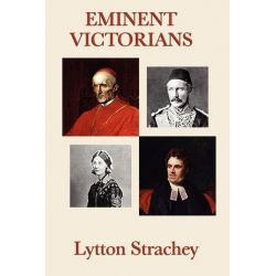Booktopia eBooks - Eminent Victorians by Lytton Strachey. Download the eBook, 9781625580283.