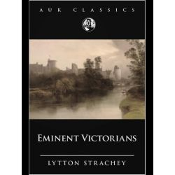 Booktopia eBooks - Eminent Victorians by Lytton Stratchey. Download the eBook, 9781781664834.