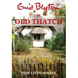 Booktopia eBooks - Enid Blyton at Old Thatch by Tess Livingstone. Download the eBook, 9781922168283.