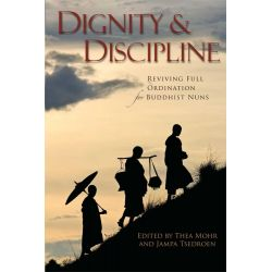 Booktopia eBooks - Dignity and Discipline, Reviving Full Ordination for Buddhist Nuns by Thea Mohr. Download the eBook, 9780861718306.
