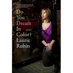 Booktopia eBooks - Do You Dream in Color?, Insights from a Girl without Sight by Laurie Rubin. Download the eBook, 9781609804251.