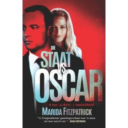 Booktopia eBooks - Die Staat vs. Oscar, 9 uur, 4 skote, 1 raaiseldood by Marida Fitzpatrick. Download the eBook, 9781868426423.