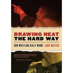 Booktopia eBooks - Drawing Heat the Hard Way, How Wrestling Really Works by Larry Matysik. Download the eBook, 9781554908998.