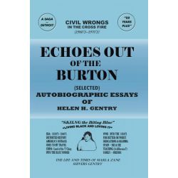 Booktopia eBooks - ECHOES OUT OF THE BURTON, AUTOBIOGRAPHIC ESSAYS OF HELEN H. GENTRY by HELEN H. GENTRY. Download the eBook, 9781467061780.