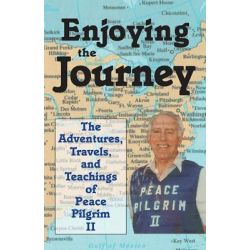 Booktopia eBooks - Enjoying the Journey, The Adventures, Travels, and Teachings of Peace Pilgrim II by Peace Pilgrim II. Download the eBook, 9781577333524.