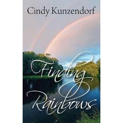 Booktopia eBooks - Finding Rainbows by Cindy Kunzendorf. Download the eBook, 9781612042312.