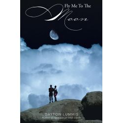 Booktopia eBooks - Fly Me To The Moon by Dayton Lummis. Download the eBook, 9781491705810.