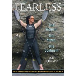 Booktopia eBooks - Fearless, One Woman, One Kayak, One Continent by Joe Glickman. Download the eBook, 9780762783052.