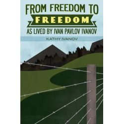 Booktopia eBooks - From Freedom to Freedom by Kathy Ivanov. Download the eBook, 9781625394385.